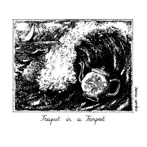 Teapot in a Tempest - New Yorker Cartoon by Huguette Martel