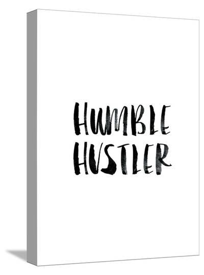 Humble Hustler-Brett Wilson-Stretched Canvas Print