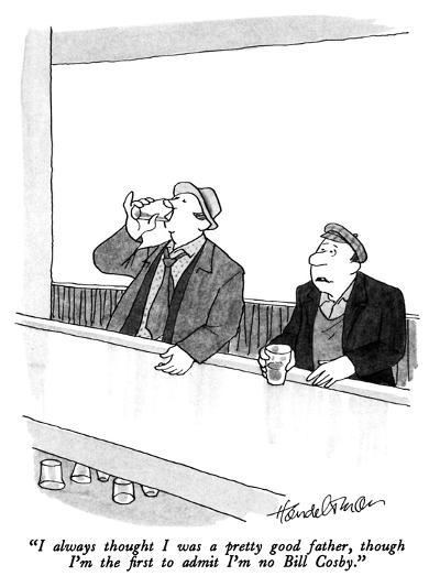 """I always thought I was a pretty good father, though I'm the first to admi?"" - New Yorker Cartoon-J.B. Handelsman-Premium Giclee Print"