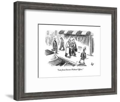 """I am from Doctors Without Offices."" - New Yorker Cartoon-Frank Cotham-Framed Premium Giclee Print"