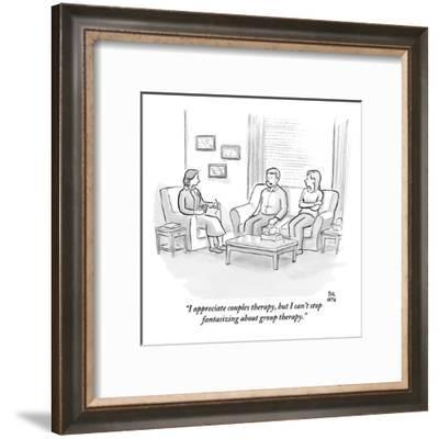 """I appreciate couples therapy, but I can't stop fantasizing about group th?"" - New Yorker Cartoon-Paul Noth-Framed Premium Giclee Print"