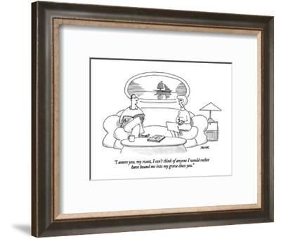"""""""I assure you, my sweet, I can't think of anyone I would rather have hound?"""" - New Yorker Cartoon-Jack Ziegler-Framed Premium Giclee Print"""