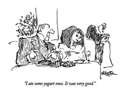 """I ate some yogurt once.  It was very good."" - New Yorker Cartoon-Robert Weber-Premium Giclee Print"