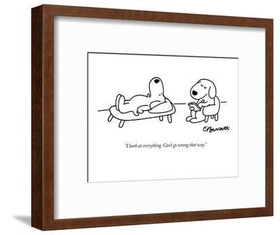 """""""I bark at everything. Can't go wrong that way."""" - New Yorker Cartoon-Charles Barsotti-Framed Premium Giclee Print"""