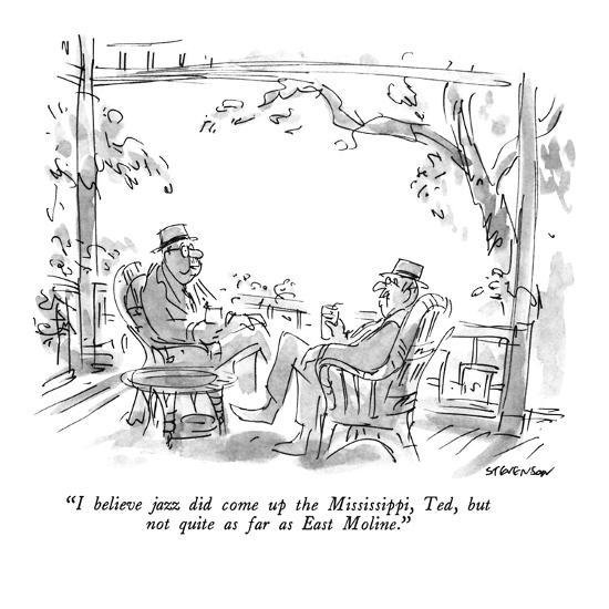 """""""I believe jazz did come up the Mississippi, Ted, but not quite as far as …"""" - New Yorker Cartoon-James Stevenson-Premium Giclee Print"""