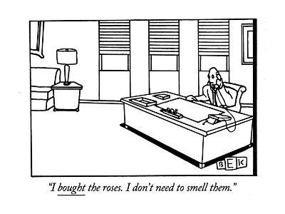 """""""I bought the roses. I don't need to smell them."""" - New Yorker Cartoon-Bruce Eric Kaplan-Premium Giclee Print"""