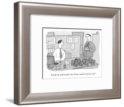 """""""I broke up with another one. Do you want her picture too?"""" - New Yorker Cartoon-Peter C. Vey-Framed Premium Giclee Print"""