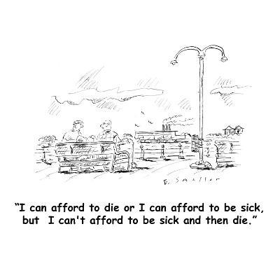 """""""I can afford to die or I can afford to be sick, but  I can't afford to be?"""" - Cartoon-Barbara Smaller-Premium Giclee Print"""