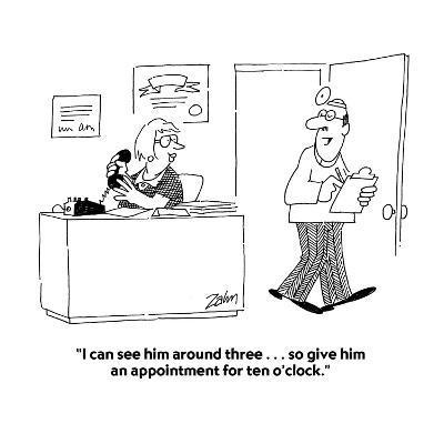 """I can see him around three . . . so give him an appointment for ten o'clo?"" - Cartoon-Bob Zahn-Premium Giclee Print"