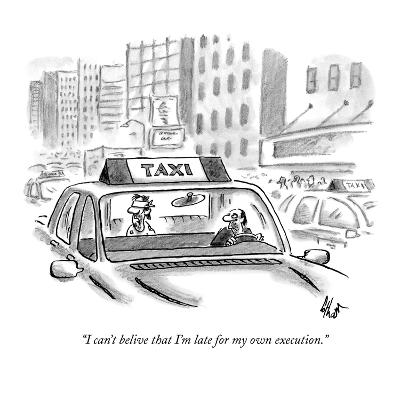 """""""I can't belive that I'm late for my own execution."""" - New Yorker Cartoon-Frank Cotham-Premium Giclee Print"""