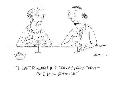 """""""I can't remember if I took my Prozac today?do I look depressed?"""" - Cartoon-Mary Lawton-Premium Giclee Print"""