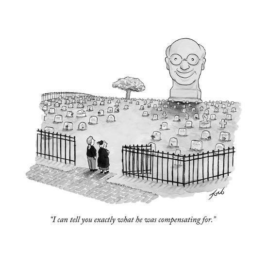 """""""I can tell you exactly what he was compensating for."""" - New Yorker Cartoon-Tom Toro-Premium Giclee Print"""