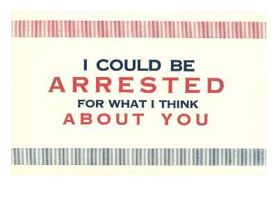 I Could be Arrested--Art Print
