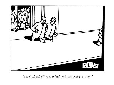 """""""I couldn't tell if it was a fable or it was badly written."""" - New Yorker Cartoon-Bruce Eric Kaplan-Premium Giclee Print"""