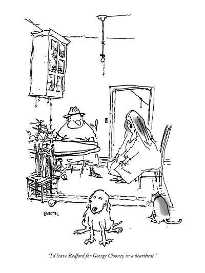 """""""I'd leave Redford for George Clooney in a heartbeat."""" - New Yorker Cartoon-George Booth-Premium Giclee Print"""