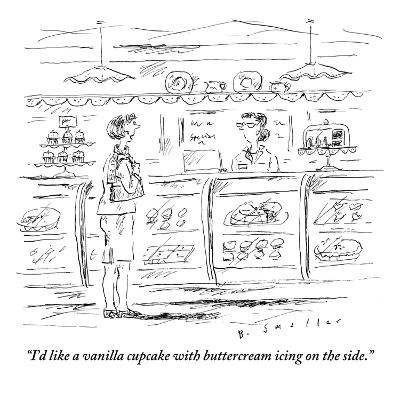"""I'd like a vanilla cupcake with buttercream icing on the side."" - New Yorker Cartoon-Barbara Smaller-Premium Giclee Print"