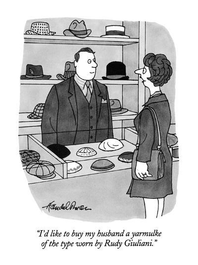 """I'd like to buy my husband a yarmulke of the type worn by Rudy Giuliani."" - New Yorker Cartoon-J.B. Handelsman-Premium Giclee Print"