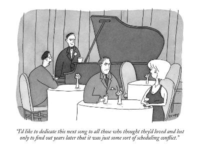 """""""I'd like to dedicate this next song to all those who thought they'd loved?"""" - New Yorker Cartoon-Peter C. Vey-Premium Giclee Print"""