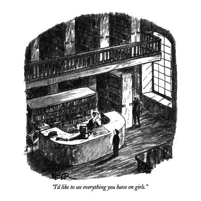"""""""I'd like to see everything you have on girls."""" - New Yorker Cartoon-Robert Weber-Premium Giclee Print"""