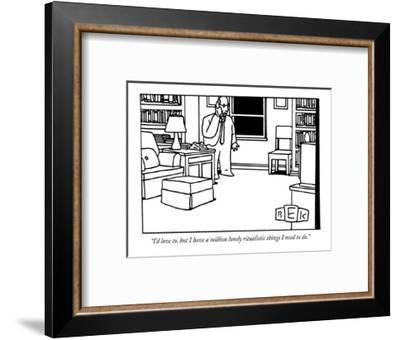 """""""I'd love to, but I have a million lonely ritualistic things I need to do.?"""" - New Yorker Cartoon-Bruce Eric Kaplan-Framed Premium Giclee Print"""