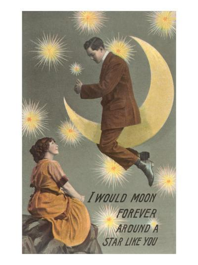 I'd Moon Forever around a Star Like You--Art Print