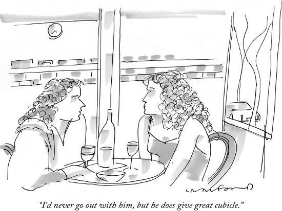"""""""I'd never go out with him, but he does give great cubicle."""" - New Yorker Cartoon-Michael Crawford-Premium Giclee Print"""