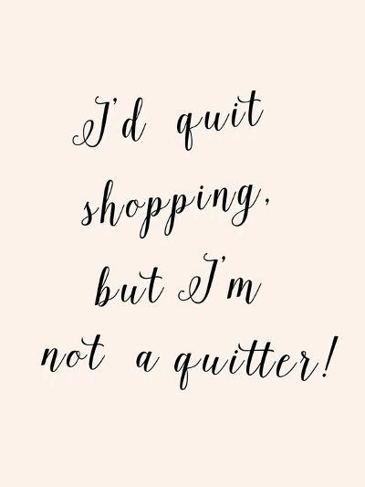 I'd Quit Shopping-Peach & Gold-Art Print