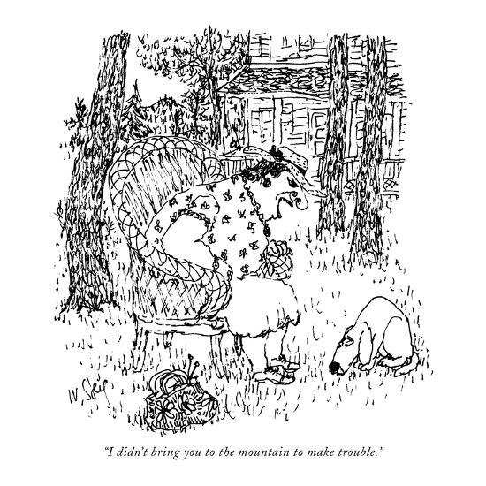 """""""I didn't bring you to the mountain to make trouble."""" - New Yorker Cartoon-William Steig-Premium Giclee Print"""