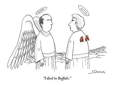 """I died in Buffalo."" - New Yorker Cartoon-Joe Dator-Premium Giclee Print"
