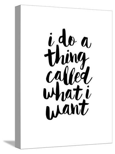I Do a Thing Called What I Want-Brett Wilson-Stretched Canvas Print
