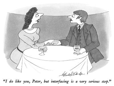 """I do like you, Peter, but interfacing is a very serious step."" - New Yorker Cartoon-J.B. Handelsman-Premium Giclee Print"