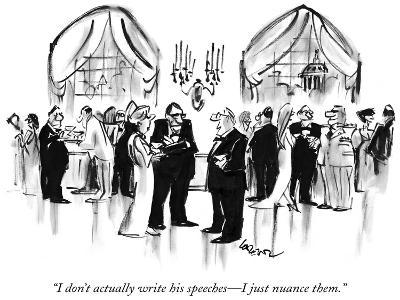 """I don't actually write his speeches—I just nuance them."" - New Yorker Cartoon-Lee Lorenz-Premium Giclee Print"
