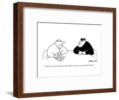 """I don't give a damn what's showing in Milan?you get a suit from Brooks Br?-Charles Barsotti-Framed Premium Giclee Print"