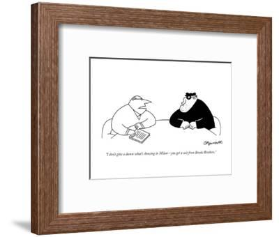 """""""I don't give a damn what's showing in Milan?you get a suit from Brooks Br?-Charles Barsotti-Framed Premium Giclee Print"""