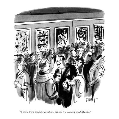"""""""I don't know anything about art, but this is a damned good Martini."""" - New Yorker Cartoon-Barney Tobey-Premium Giclee Print"""