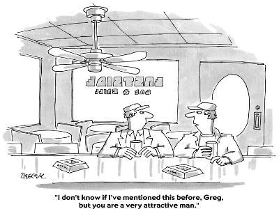 """""""I don't know if I've mentioned this before, Greg, but you are a very attr?"""" - Cartoon-Jack Ziegler-Premium Giclee Print"""