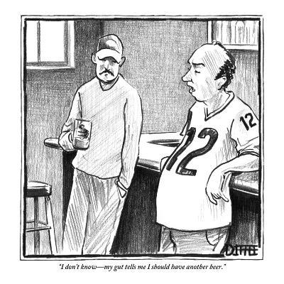 """""""I don't know?my gut tells me I should have another beer."""" - New Yorker Cartoon-Matthew Diffee-Premium Giclee Print"""