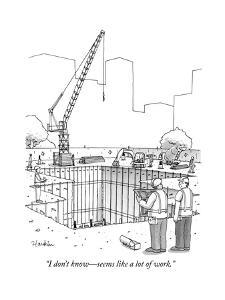 """""""I don't know?seems like a lot of work."""" - New Yorker Cartoon"""