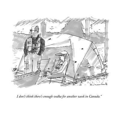 """I don't think there's enough vodka for another week in Canada."" - New Yorker Cartoon-Michael Crawford-Premium Giclee Print"