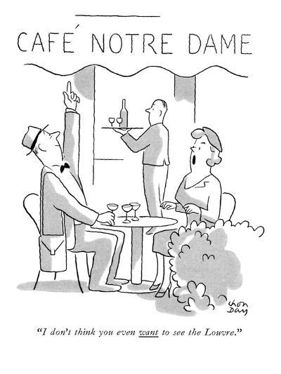 """""""I don't think you even want to see the Louvre."""" - New Yorker Cartoon-Chon Day-Premium Giclee Print"""