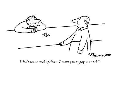 """""""I don't want stock options. I want you to pay your tab."""" - New Yorker Cartoon-Charles Barsotti-Premium Giclee Print"""