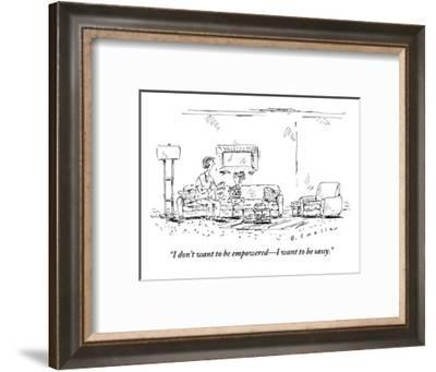 """""""I don't want to be empowered?I want to be sassy.""""  - New Yorker Cartoon-Barbara Smaller-Framed Premium Giclee Print"""