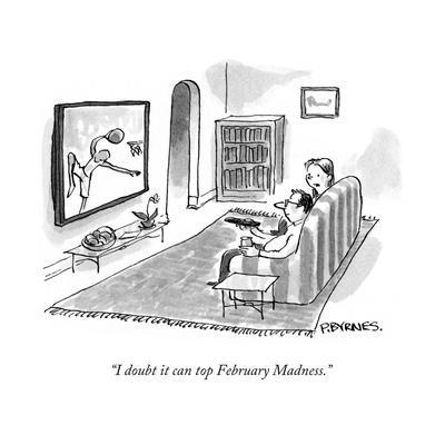 """""""I doubt it can top February Madness."""" - Cartoon-Pat Byrnes-Premium Giclee Print"""