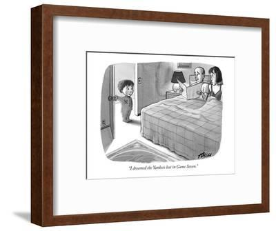 """""""I dreamed the Yankees lost in Game Seven."""" - New Yorker Cartoon-Harry Bliss-Framed Premium Giclee Print"""