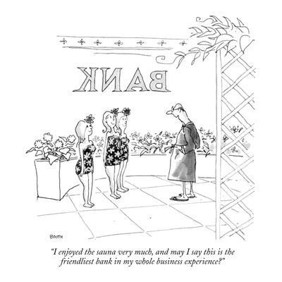 https://imgc.artprintimages.com/img/print/i-enjoyed-the-sauna-very-much-and-may-i-say-this-is-the-friendliest-bank-new-yorker-cartoon_u-l-pgtb6x0.jpg?p=0