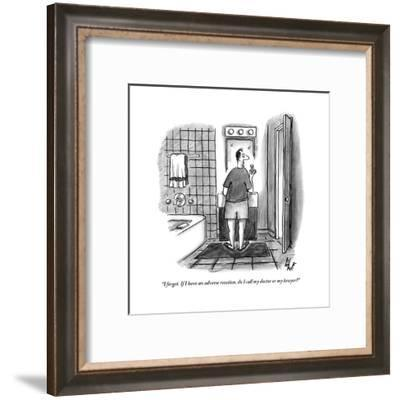 """""""I forget. If I have an adverse reaction, do I call my doctor or my lawyer - New Yorker Cartoon-Frank Cotham-Framed Premium Giclee Print"""