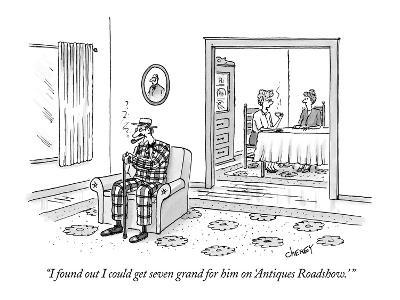 """""""I found out I could get seven grand for him on 'Antiques Roadshow.' """" - New Yorker Cartoon-Tom Cheney-Premium Giclee Print"""
