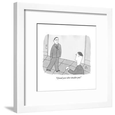 """""""I found your other shoulder pad."""" - New Yorker Cartoon--Framed Premium Giclee Print"""