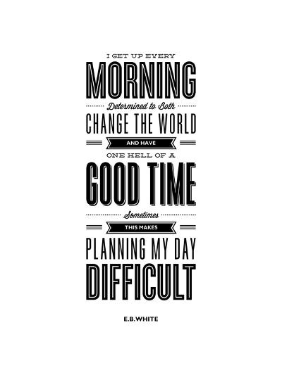 I Get Up Every Morning-Brett Wilson-Art Print