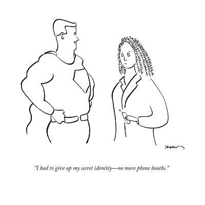 """""""I had to give up my secret identity?no more phone booths."""" - New Yorker Cartoon-Michael Shaw-Premium Giclee Print"""